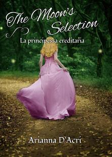 Listadelpopolo.it La principessa ereditaria. The moon's selection Image