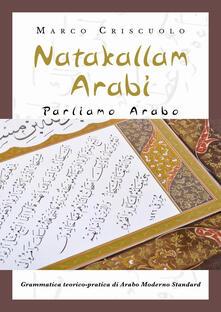 Natakallam Arabi. Parliamo arabo. Grammatica teorico-pratica di arabo moderno standard.pdf