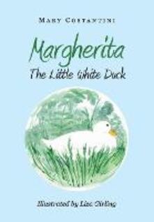 Margherita. The little white duck. Ediz. illustrata.pdf