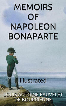 Memoirs of Napoleon Bonaparte. Ediz. illustrata