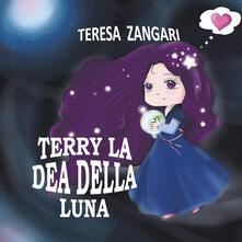 Camfeed.it Terry la dea della luna. Ediz. illustrata Image