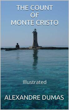 Thecount of Monte Cristo. Ediz. illustrata