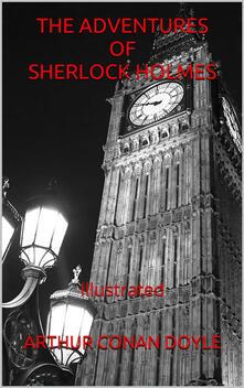 Theadventures of Sherlock Holmes. Ediz. illustrata