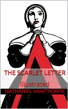 Thescarlet letter. Ediz. illustrata
