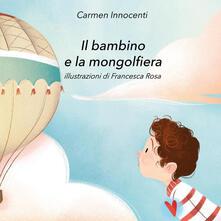 Listadelpopolo.it Il bambino e la mongolfiera-La mamma e la mongolfiera. Ediz. illustrata Image