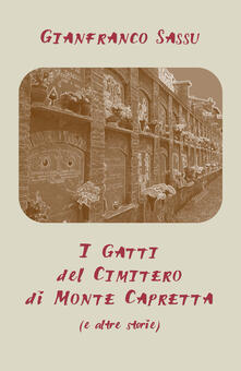 I gatti del cimitero di Monte Capretta (e altre storie) - Gianfranco Sassu - copertina