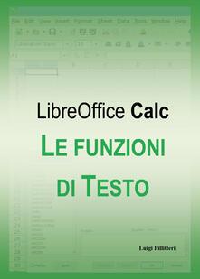 Le funzioni di testo di LibreOffice Calc.pdf
