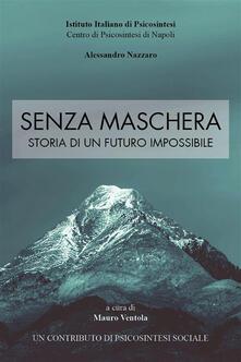 Senza maschera. Storia di un futuro impossibile - Mauro Ventola - ebook