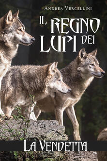 Osteriacasadimare.it Il regno dei lupi. La vendetta Image