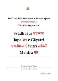 Svadhyaya, Japa e Gayatri Savitri Mantra. Dall'uno della tradizione ai sistemi aperti - Fabio Milioni - copertina