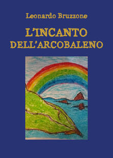 Listadelpopolo.it L' incanto dell'arcobaleno Image