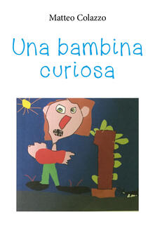 Daddyswing.es Una bambina curiosa. Ediz. illustrata Image