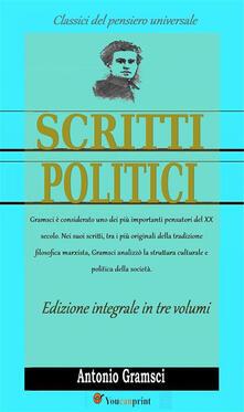 Scritti politici. Ediz. integrale - Antonio Gramsci - ebook