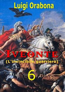 Voluntariadobaleares2014.es Iveonte (l'invincibile guerriero). Vol. 6 Image