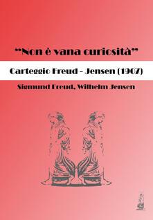 Squillogame.it «Non è vana curiosità». Carteggio Freud-Jensen (1907) Image