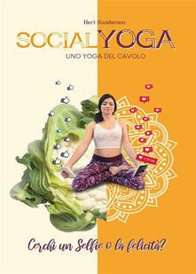 Socialyoga. Uno yoga del cavolo - Hari Sundaram - ebook