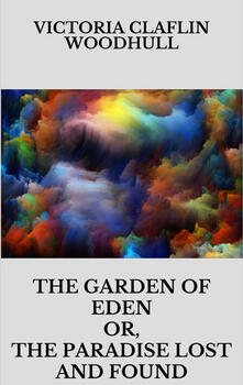Thegarden of Eden or, the Paradise lost and found