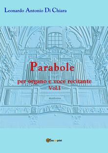 Parabole per organo e voce recitante. Vol. 1 - Leonardo Antonio Di Chiara - copertina