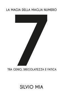 Osteriacasadimare.it La magia della maglia numero 7 tra genio, sregolatezza e fatica Image