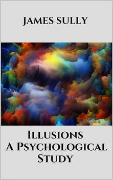 Illusions. A psychological study