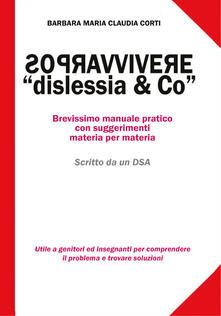 Parcoarenas.it Sopravvivere a «dislessia & co». Brevissimo manuale pratico con suggerimenti materia per materia Image