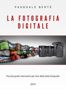 Grandtoureventi.it La fotografia digitale. Piccola guida informativa per fare delle belle foto Image