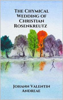 Thechymical wedding of Christian Rosenkreutz