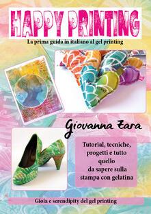 Happy printing. La prima guida in italiano al gel printing - Giovanna Zara - copertina