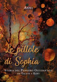 Le pillole di Sophia. Storia del pensiero occidentale da Talete a Kant.pdf