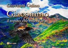 Radiospeed.it Giacomino, il topino che voleva le ali. Ediz. illustrata Image