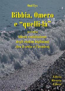 Amatigota.it Bibbia, Omero e «quelli-là» ovvero libera confutazione degli elohim bigliniani (tra il serio e l'ironico) Image