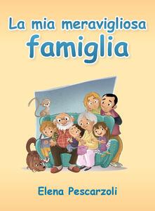 Capturtokyoedition.it La mia meravigliosa famiglia. Ediz. illustrata Image