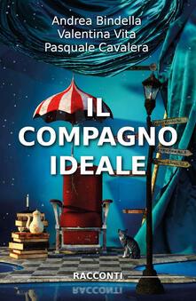 Il compagno ideale - Andrea Bindella,Valentina Vita,Pasquale Cavalera - copertina