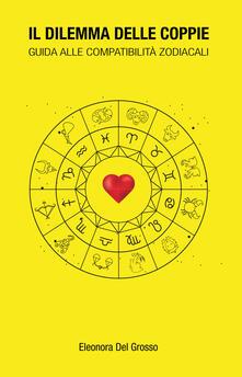 Scacciamoli.it Il dilemma delle coppie. Guida alle compatibilità zodiacali Image