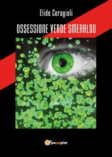 Ossessione verde smeraldo - Elide Ceragioli - copertina