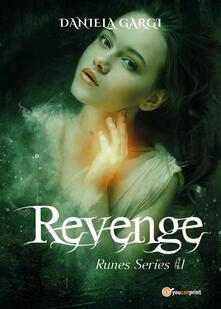 Milanospringparade.it Revenge. Runes series. Ediz. italiana. Vol. 1 Image