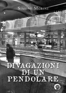 Divagazioni di un pendolare - Simone Morini - copertina