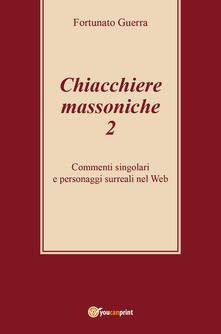 Secchiarapita.it Chiacchiere massoniche. Vol. 2: Commenti singolari e personaggi surreali nel Web. Image