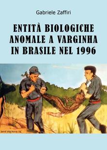 Entità biologiche anomale a Varginha in Brasile nel 1996.pdf