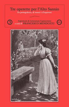 Tre operette per l'Alto Sannio - Francesco Mendozzi - copertina
