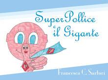 Antondemarirreguera.es SuperPollice e il Gigante. Ediz. illustrata Image