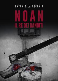 Lpgcsostenible.es Noan, il re dei banditi Image