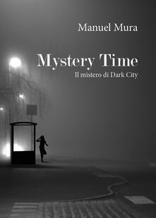 Nordestcaffeisola.it Mystery Time. Il mistero di Dark City Image