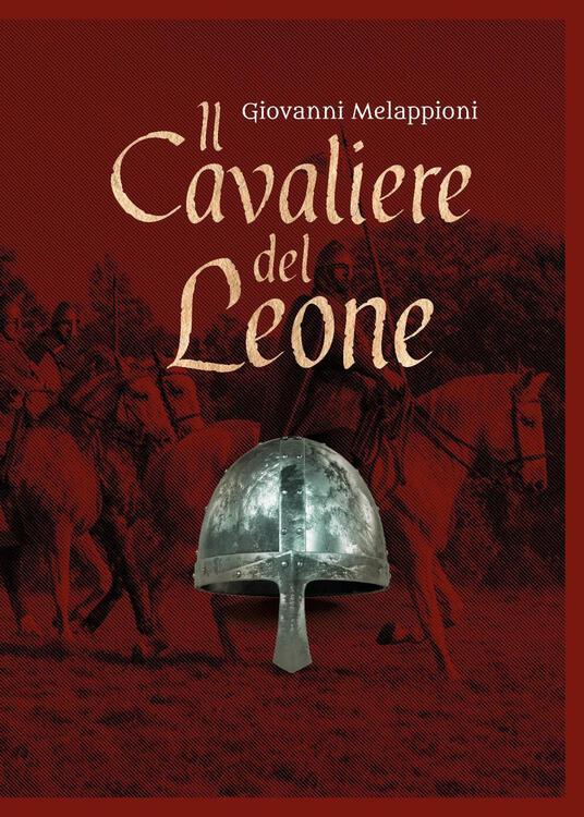Il cavaliere del leone - Giovanni Melappioni - copertina