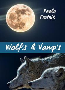Listadelpopolo.it Wolf's & vamp's. Ediz. italiana Image