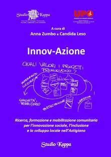 Innov-Azione. Ricerca, formazione e mobilitazione comunitaria per l'innovazione sociale, l'inclusione e lo sviluppo locale nell'Astigiano - copertina