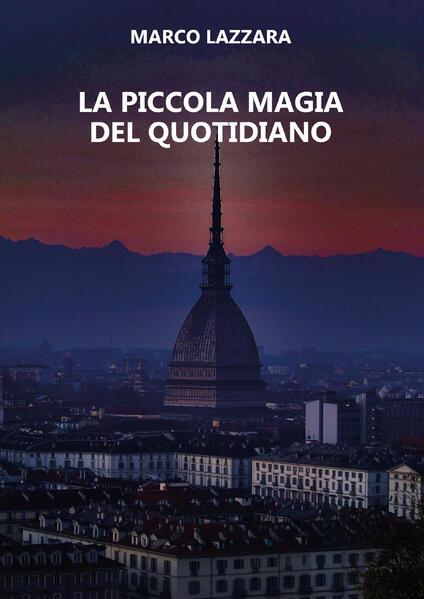 La piccola magia del quotidiano - Marco Lazzara - copertina