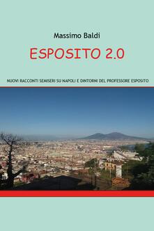 Tegliowinterrun.it Esposito 2.0. Nuovi racconti semiseri su Napoli e dintorni del professore Esposito Image