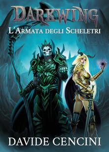L' armata degli scheletri. Darkwing. Vol. 2 - Davide Cencini - copertina