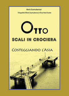 Fondazionesergioperlamusica.it Otto scali in Crociera costeggiando l'Asia. Ediz. illustrata Image